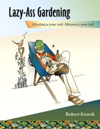 Robert Kourik_Lazy-Ass Gardening